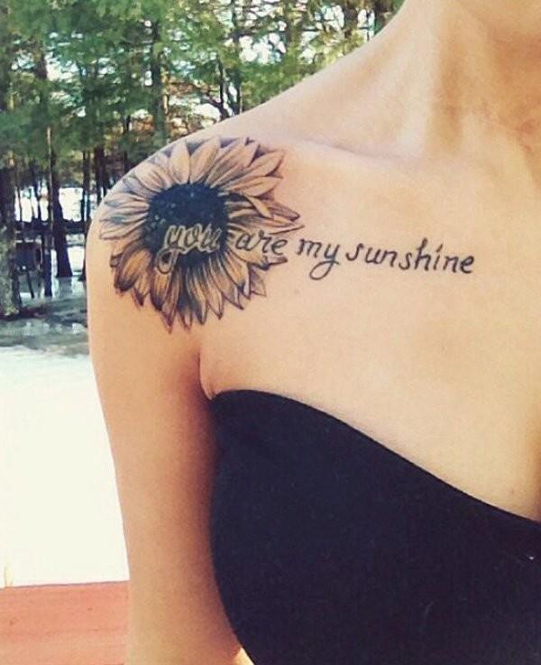 You-Are-My-Sunshine-Sunflower-Tattoo-On-Shoulder Amazing Sunflower Tattoo Ideas